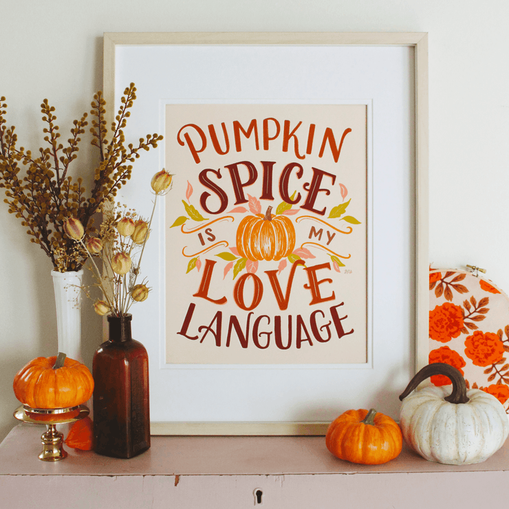 Pumpkin Spice is My Love Language - Print