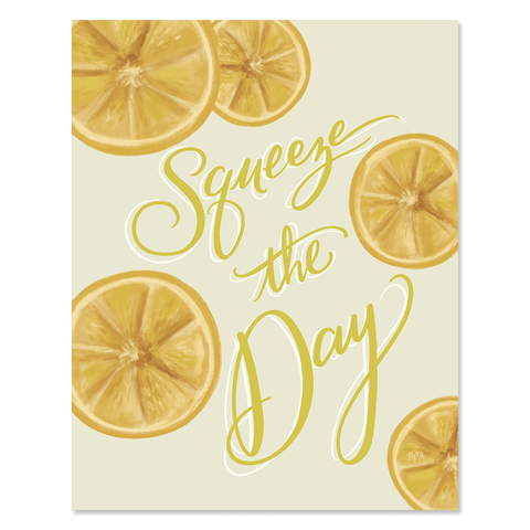 Squeeze The Day - Print & Canvas