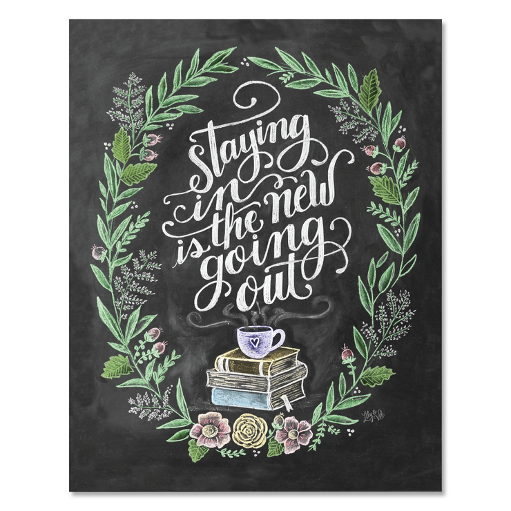 Staying In is the New Going Out - Print