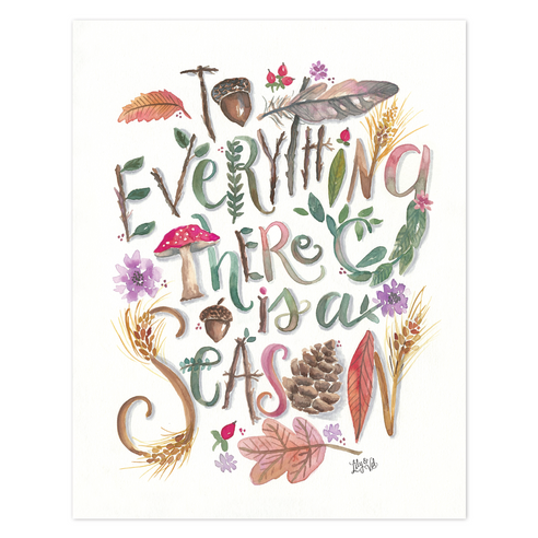 To Everything There is a Season - Print