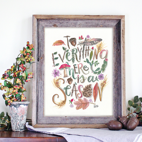 To Everything There is a Season - Print & Canvas