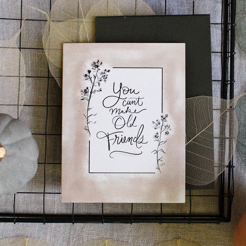 You Can't Make Old Friends - A2 Note Card