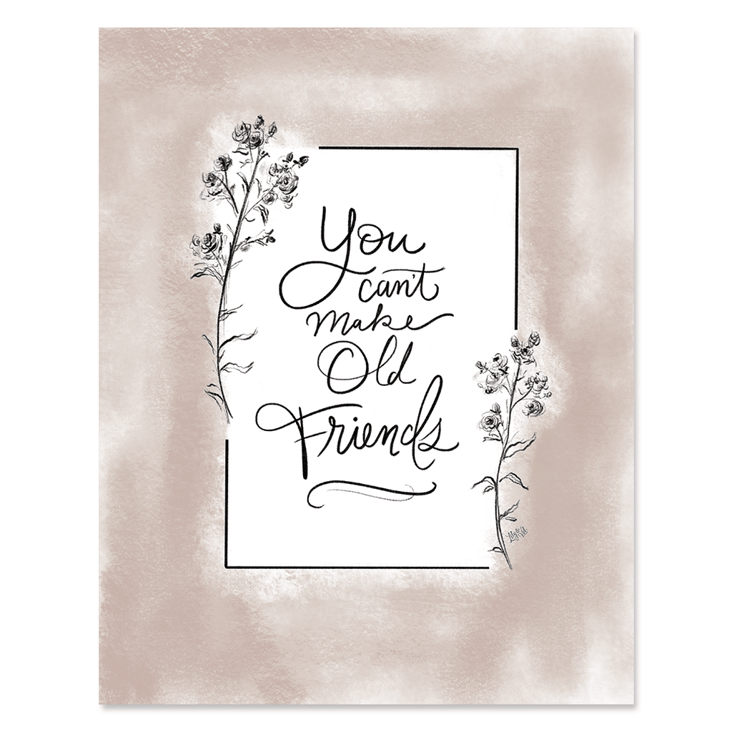 You Can't Make Old Friends - Print