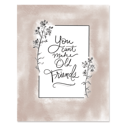 You Can't Make Old Friends - Print & Canvas