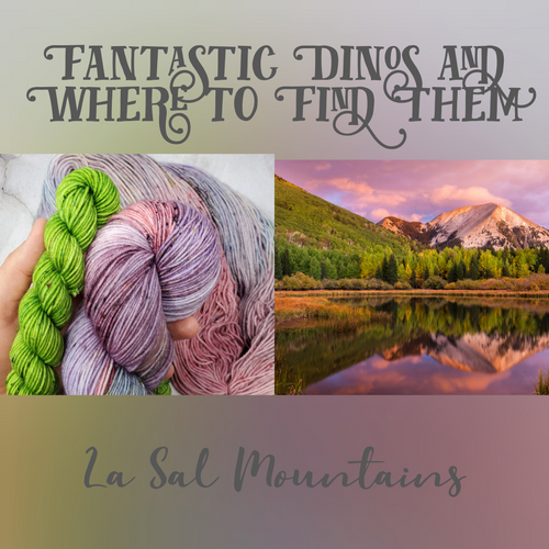 Fantastic Dinos and Where to Find Them: La Sal Mountains, Utah
