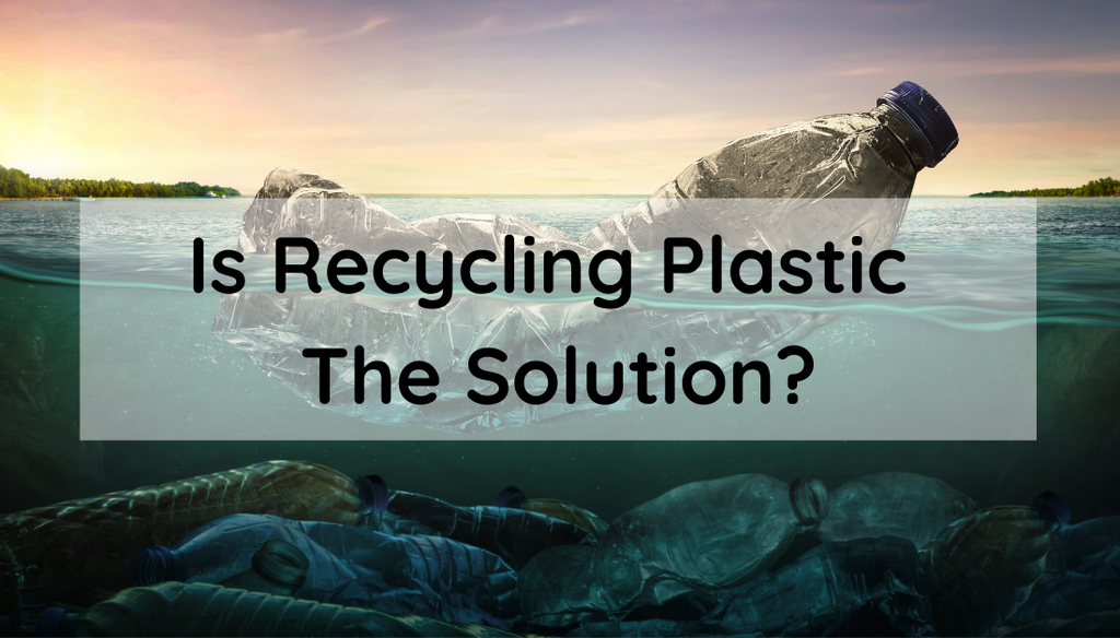 Recycling Plastic - Is It The Solution?