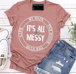 It's All Messy (hair, life, house, kids)