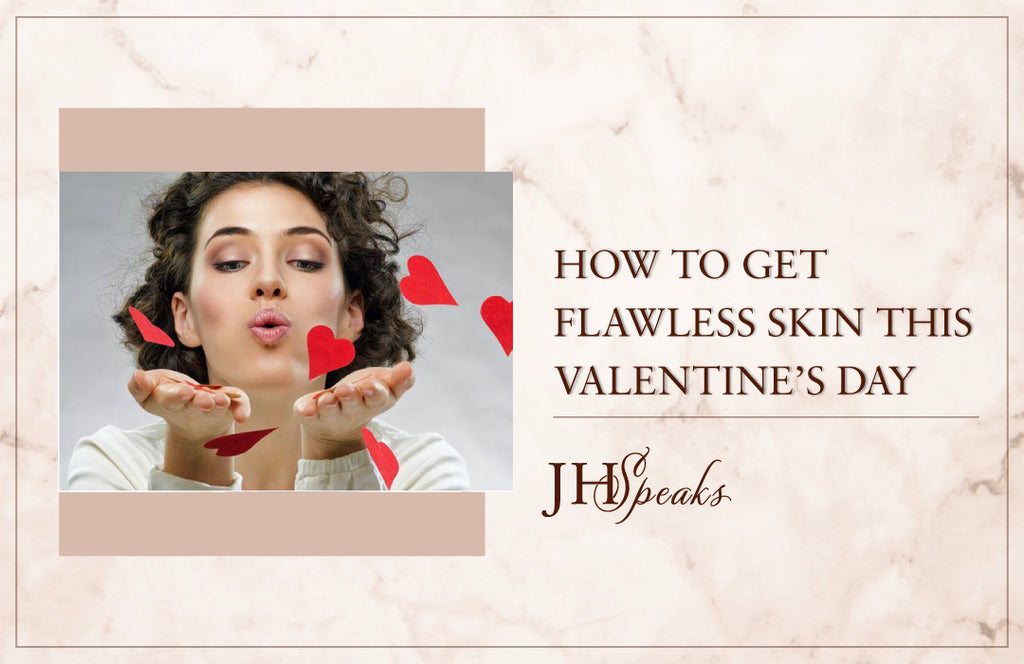 How To Get Flawless Skin This Valentine's Day (2021)