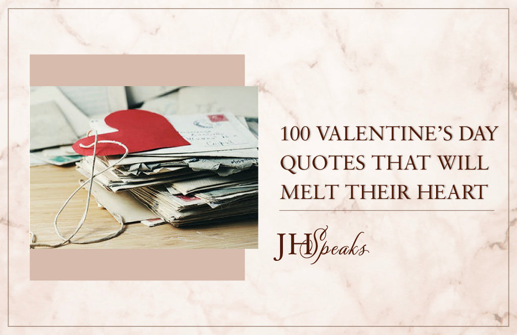100 Valentine's Day Quotes That Will Melt Their Heart (2021)