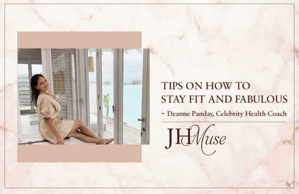 Celebrity health coach Deanne Panday shares some tips on how to stay fit and fabulous