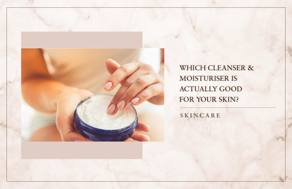 Which Cleanser & Moisturiser Is Actually Good For Your Skin?