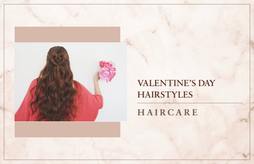 Valentine's Day Hairstyles [2021]
