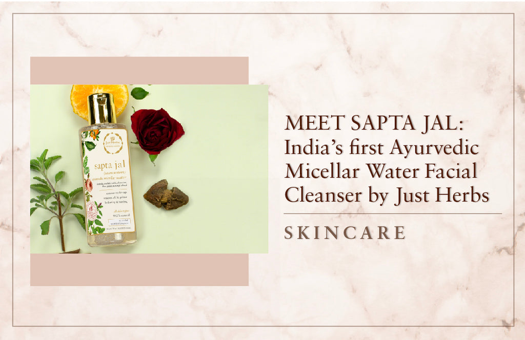 Meet Sapta Jal: India's first Ayurvedic Micellar Water Facial Cleanser by Just Herbs