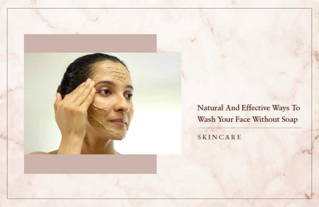 Here Are Natural And Effective Ways To Wash Your Face Without Soap