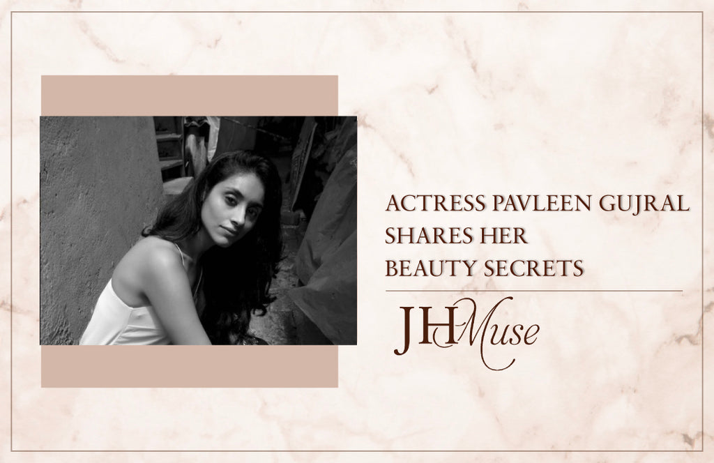 Actress Pavleen Gujral shares her beauty secrets