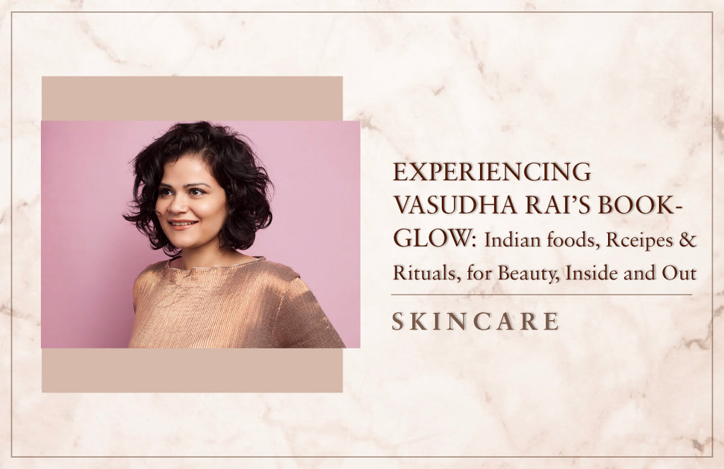 My experience with Vasudha Rai's Glow: Indian Foods, Recipes and Rituals for Beauty, Inside and Outside