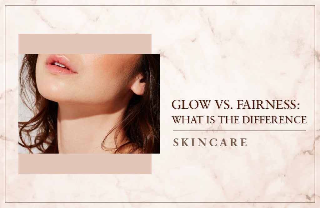 Glow Vs. Fairness: What is the Difference?