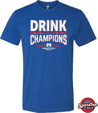Drink Like Champions Wrigley Field Royal Blue