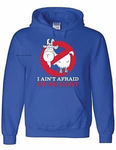 I Aint Afraid of No Goat Royal Blue Hoodie