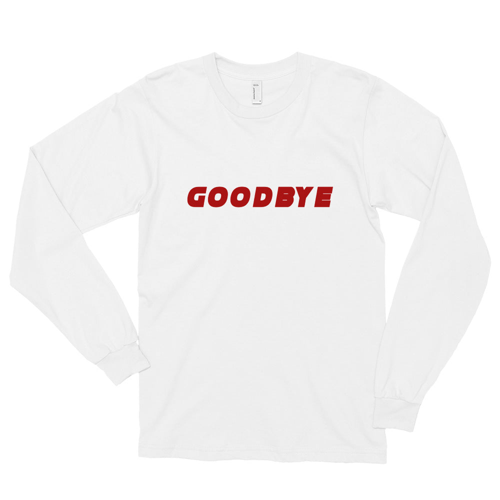 Goodbye Long sleeve t-shirt