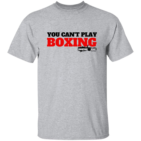 You Can't Play Boxing Casual T-Shirt