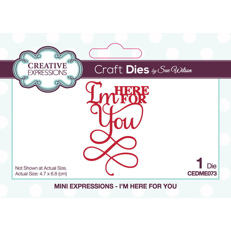 Sue Wilson Mini Expressions I'm Here For You Craft Die