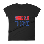 Addicted to Dance T-Shirt for women white