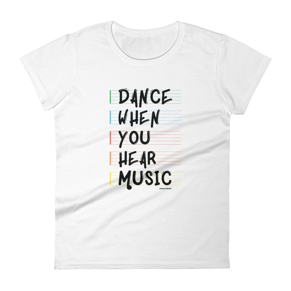 Dance When You Hear Music Women T-Shirt White