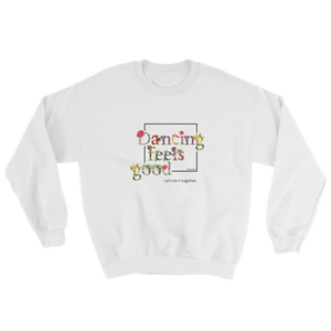 Dancing Feels Good Unisex Sweater White