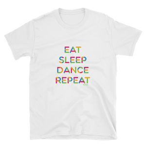 Eat Sleep Dance Repeat Unisex Shirt White