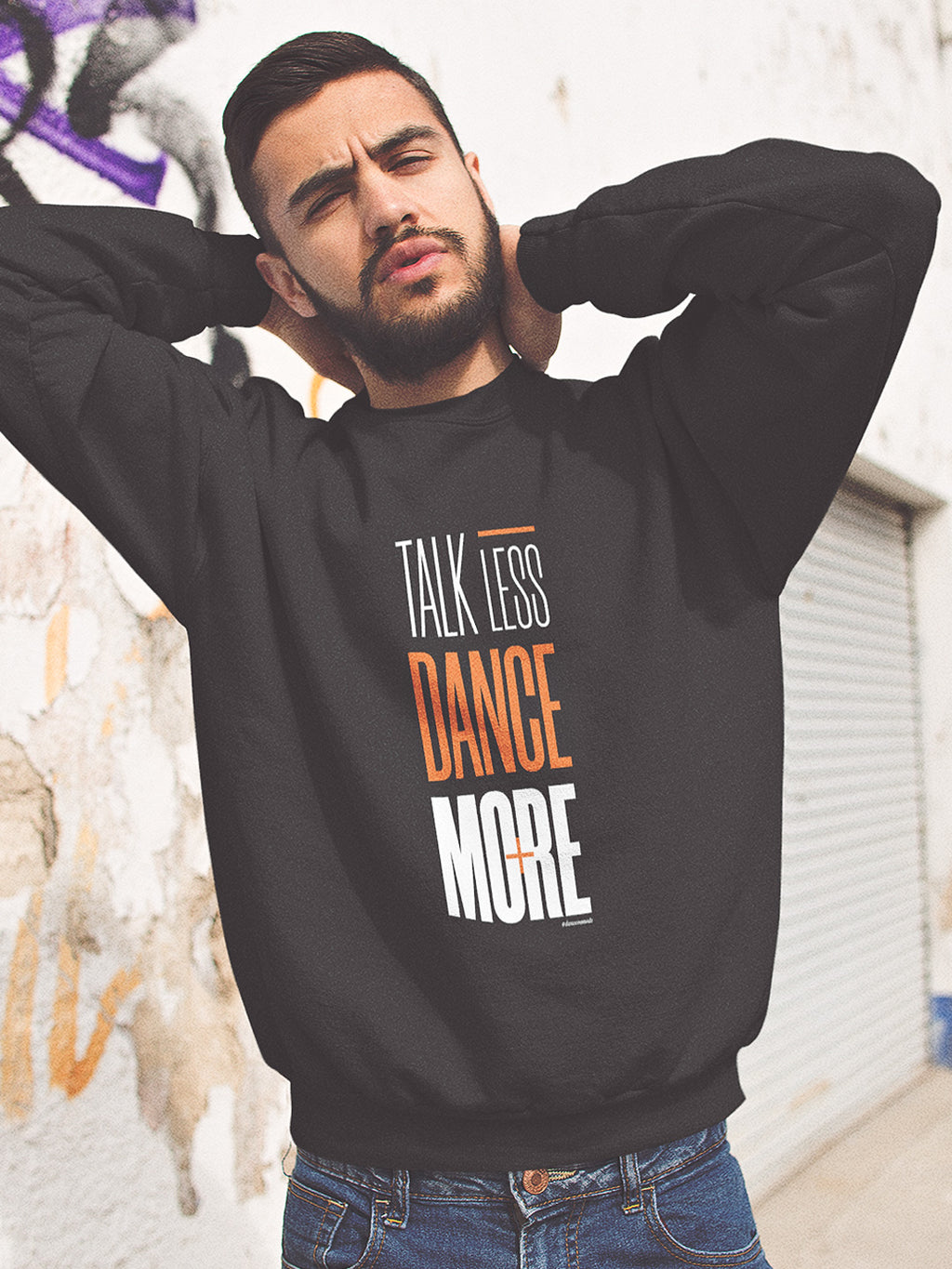 Talk Less Dance More Unisex Sweater