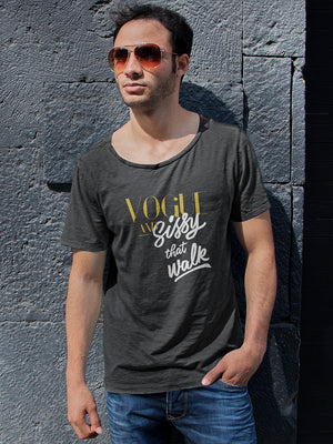Vogue and Sissy That Walk Raw Neck Men T-shirt