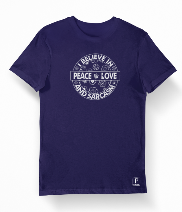 Peace, Love and Sarcasm | Short Sleeve 100% Cotton Tee Shirt