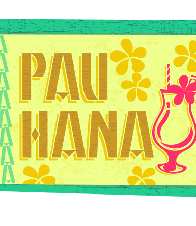 Party badge- Pau Hana