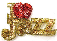 "I LOVE JAZZ small with Gold and Red Sequins in 2 Size Variants 2.75"" x 4.25"""