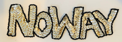 "NO WAY word sequin with gold and black sequins and bead 2.5"" x  8"""