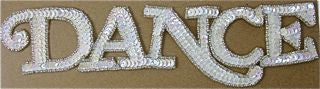 "Dance Word Spelled out With White Sequins Silver Beaded Trim  10.5"" X 2.5"""