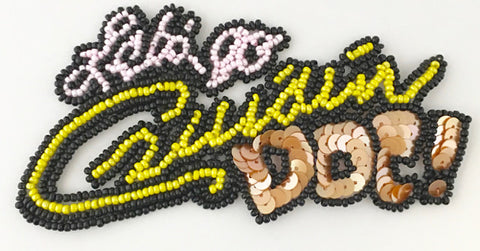"Lets Go Cruising Doc Phrase with Multi-colored Sequins and Beads 2.5"" x 5"""