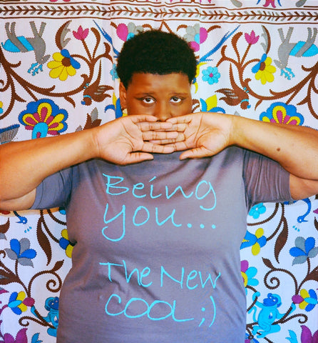 Being You The New Cool/Men/Unisex