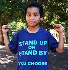 Stand Up Stand By You Choose/Youth/Unisex