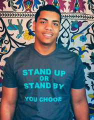 Stand Up Stand By You Choose/Men/Unisex