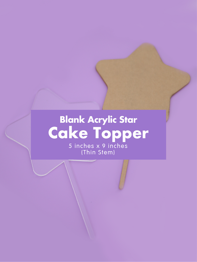 Blank Clear Acrylic Star Cake Topper-Acrylic Cake Topper-GooglyGooeys | Cricut | Arts Craft and DIY Store based in the Philippines