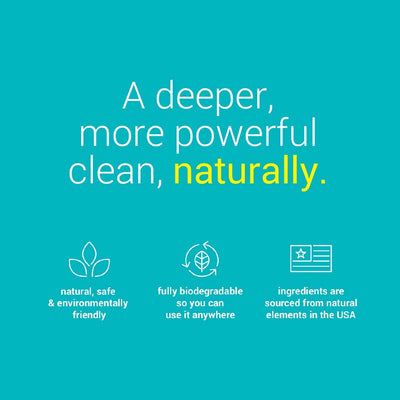 "Message that says ""a deeper more powerful clean, naturally."" (natural, safe, biodegradable),"