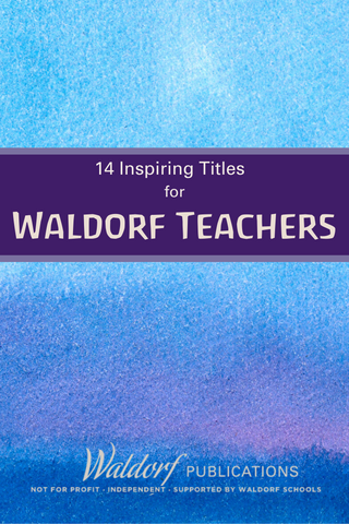 Great Gift Ideas For Waldorf Teachers Waldorf Publications