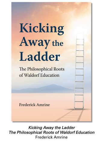 Kicking Away the Ladder - Waldorf Publications