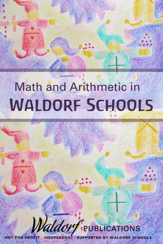 Math and Arithmetic in a Waldorf School