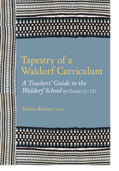 Tapestry of a Waldorf Curriculum | Waldorf Publications