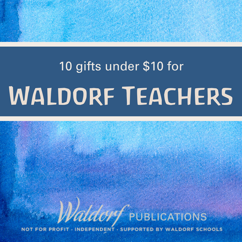 Waldorf Teacher Gifts Under $10
