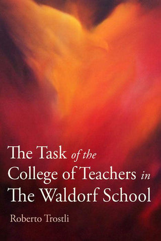 The Task of the College of Teachers in the Waldorf School