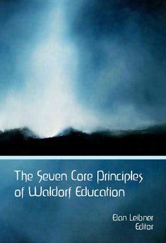 The Seven Core Principles of Waldorf Education